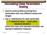 calculating class parameters scaling