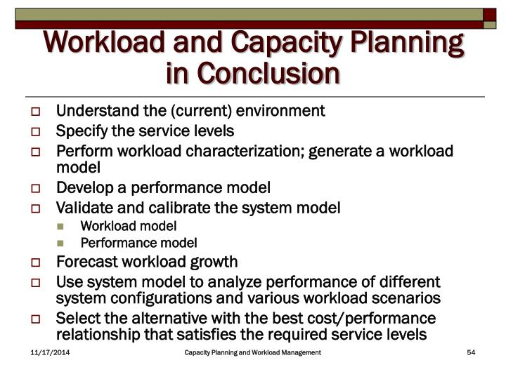 Workload and Capacity Planning in Conclusion