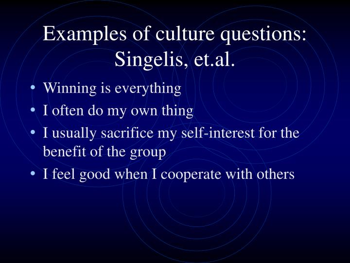 Examples of culture questions: