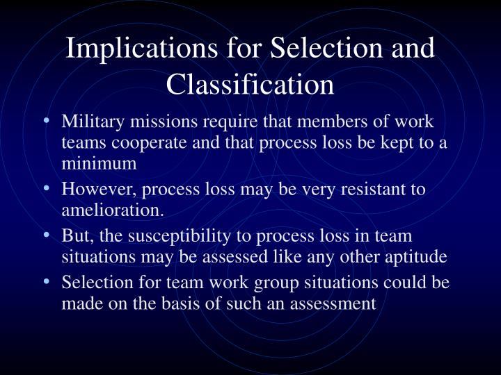 Implications for Selection and Classification