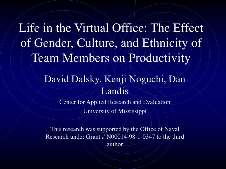 Life in the Virtual Office: The Effect of Gender, Culture, and Ethnicity of Team Members on Producti...