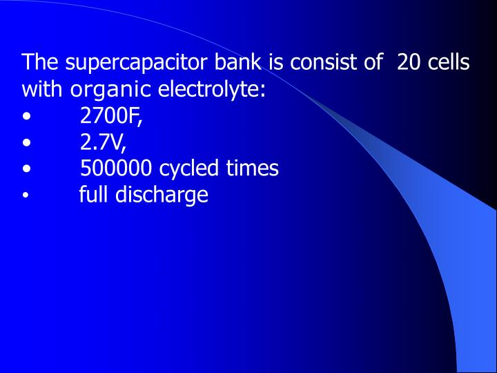 The supercapacitor bank is consist of  20 cells