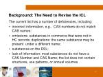 background the need to revise the icl