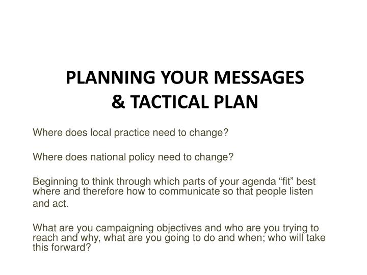 Where does local practice need to change?