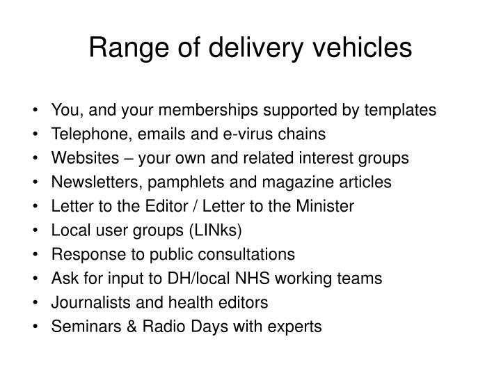 Range of delivery vehicles