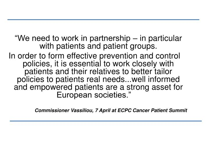 """""""We need to work in partnership – in particular with patients and patient groups."""