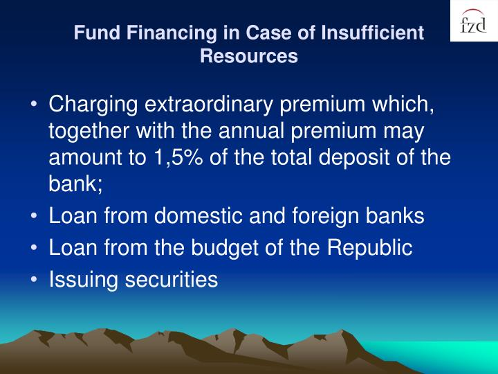 Fund Financing in Case of Insufficient Resources