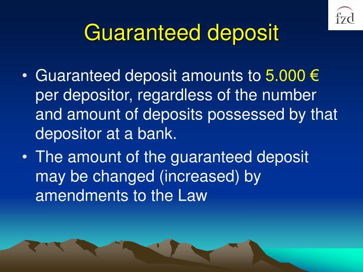 Guaranteed deposit