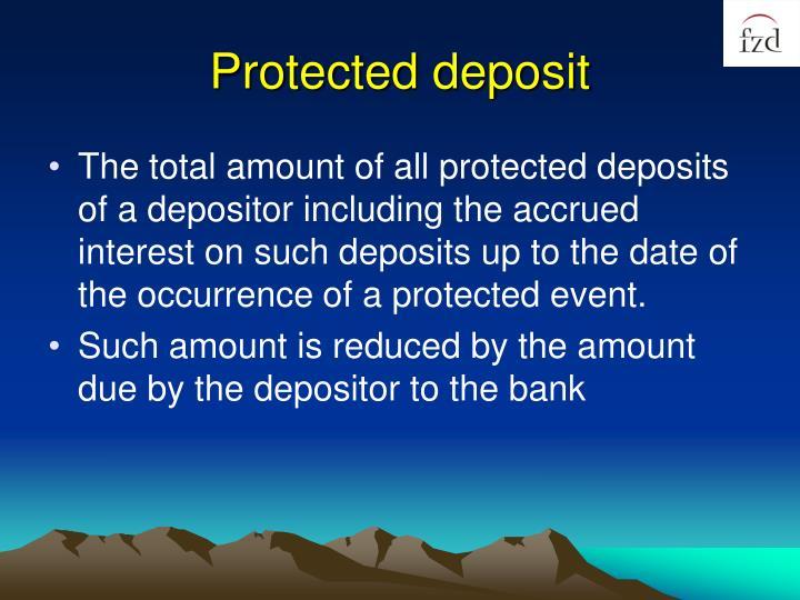 Protected deposit