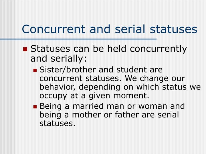 Concurrent and serial statuses
