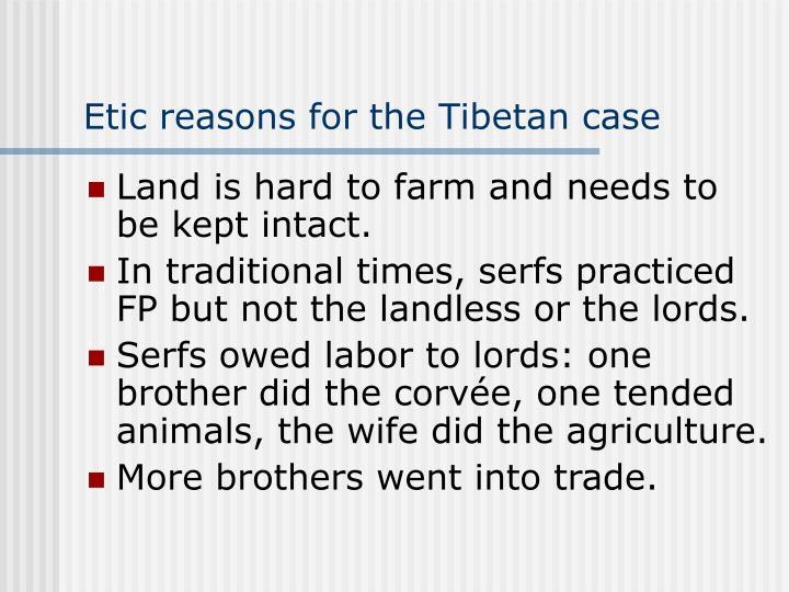 Etic reasons for the Tibetan case