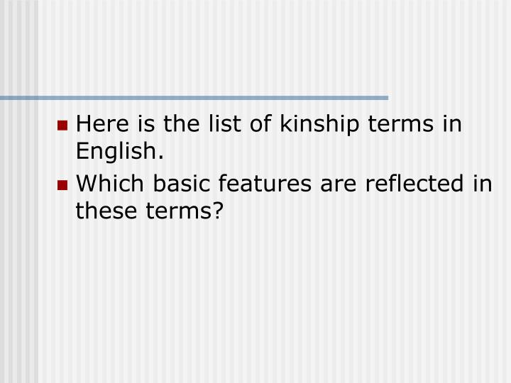 Here is the list of kinship terms in English.