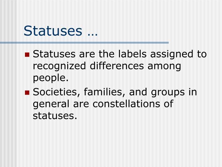 Statuses …