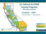 uc calfresh efnep county programs 38 unique counties