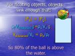 for floating objects objects sink enough that
