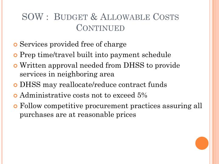 SOW :  Budget & Allowable Costs Continued
