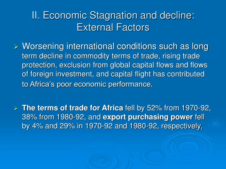 II. Economic Stagnation and decline: External Factors