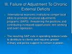 iii failure of adjustment to chronic external deficits