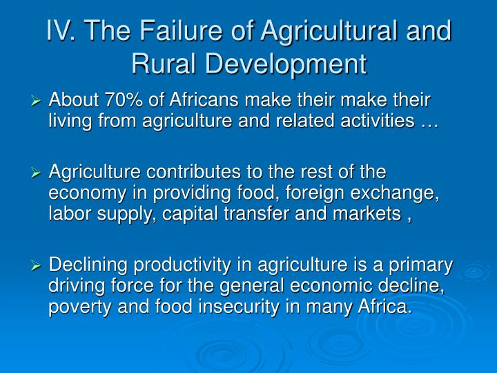 IV. The Failure of Agricultural and Rural Development