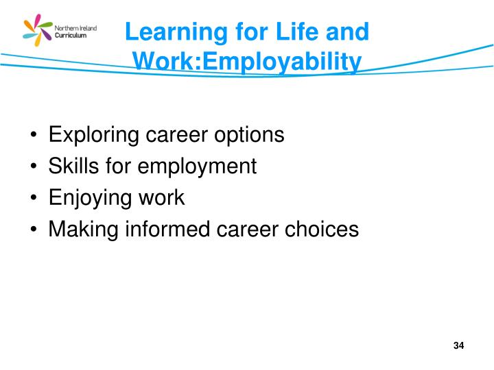 Learning for Life and Work:Employability