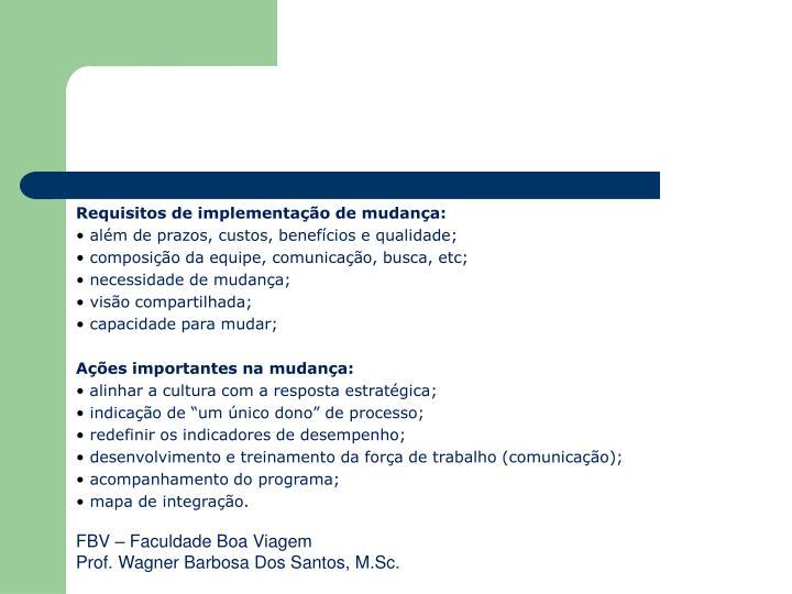 Requisitos de implementação de mudança: