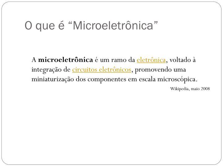 """O que é """"Microeletrônica"""""""