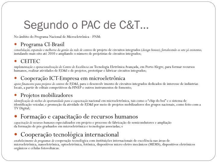 Segundo o PAC de C&T…