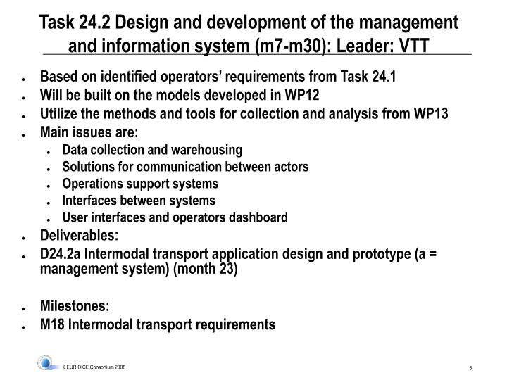 Task 24.2 Design and development of the management and information system (m7-m30): Leader: VTT