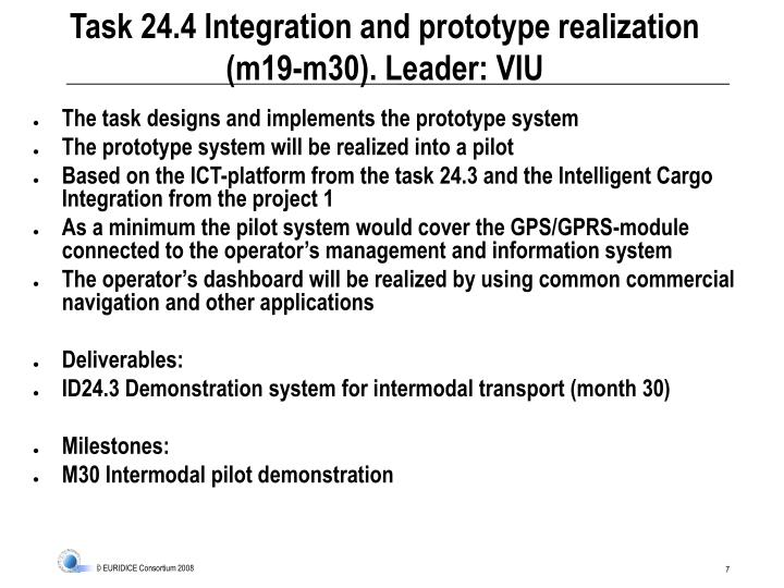 Task 24.4 Integration and prototype realization (m19-m30). Leader: VIU