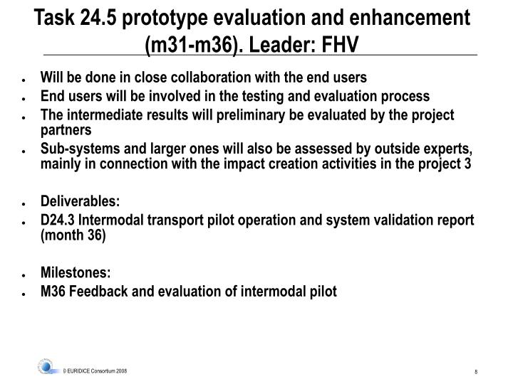 Task 24.5 prototype evaluation and enhancement (m31-m36). Leader: FHV