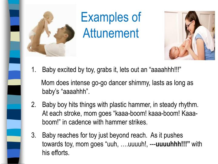 Examples of Attunement