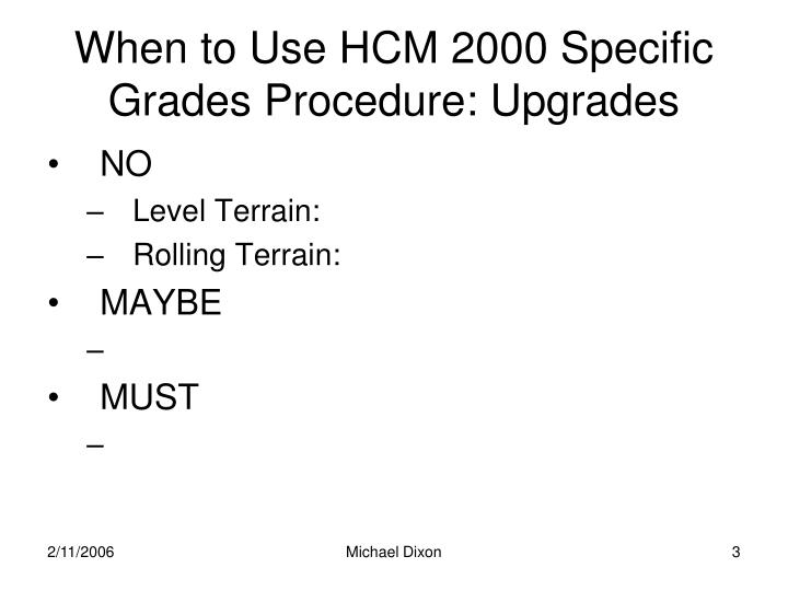 When to use hcm 2000 specific grades procedure upgrades