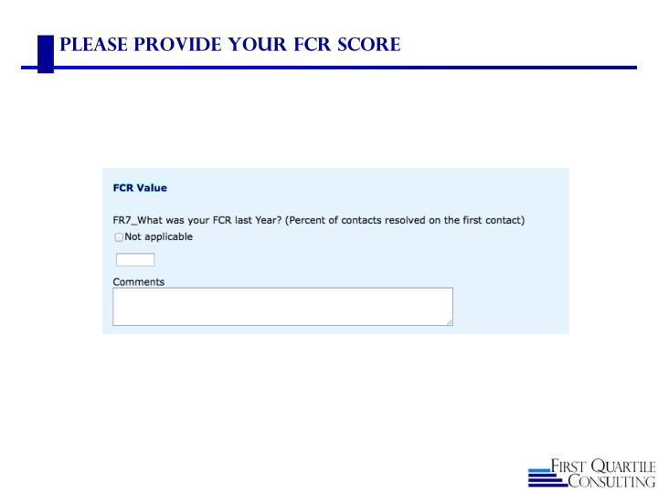 Please Provide your FCR Score