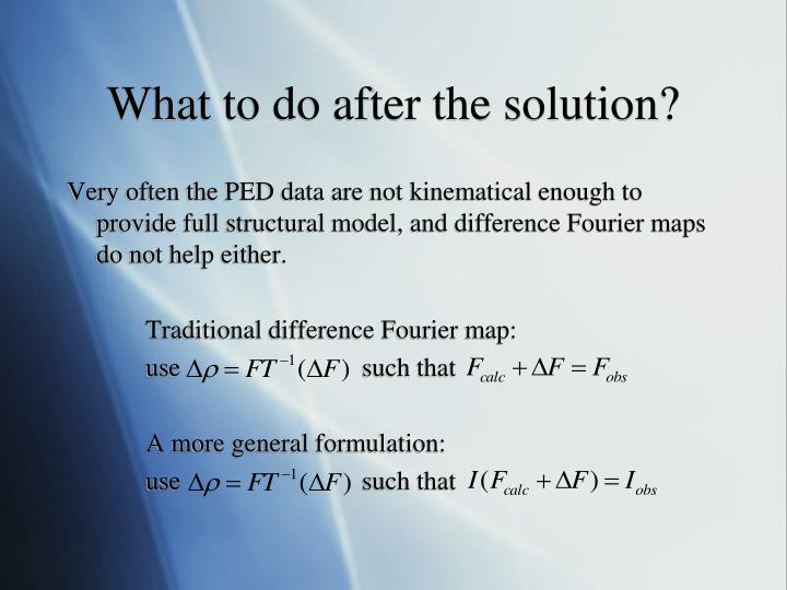 What to do after the solution?