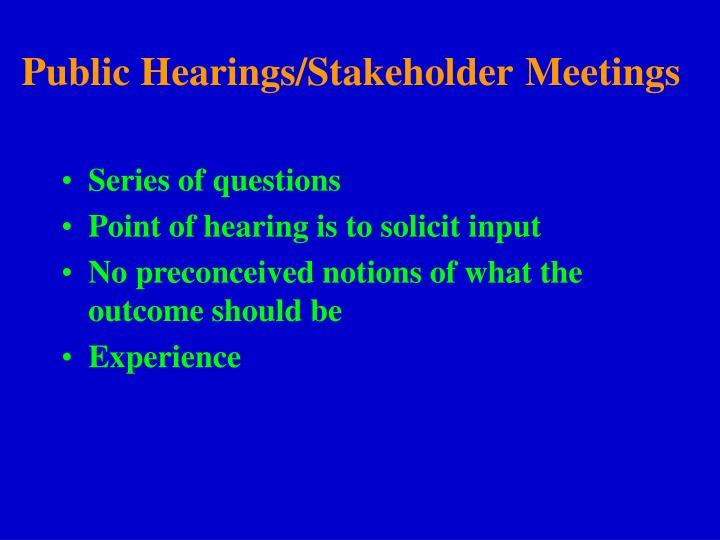Public Hearings/Stakeholder