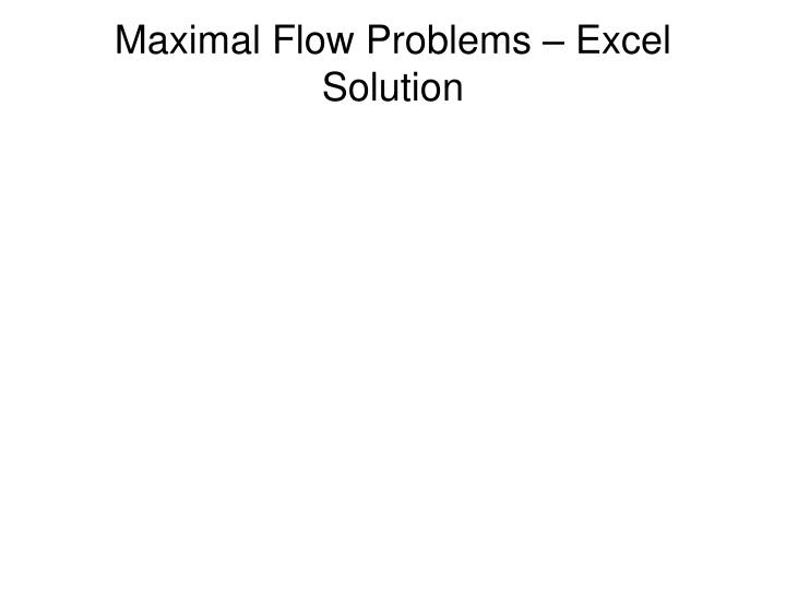 Maximal Flow Problems – Excel Solution