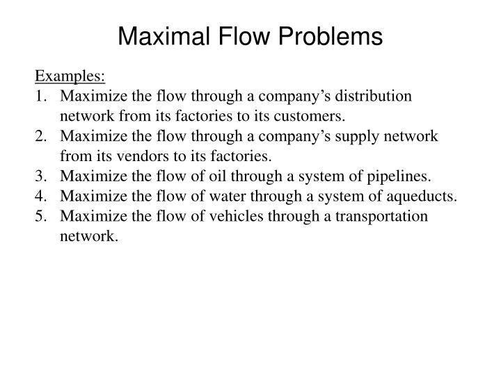 Maximal flow problems