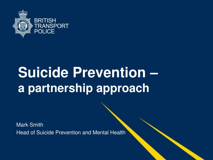 Suicide prevention a partnership approach