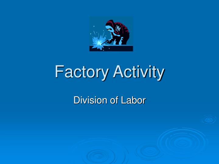 Factory Activity