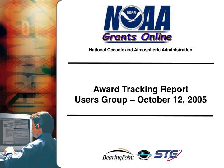 Award tracking report users group october 12 2005