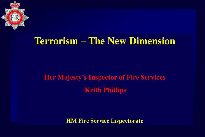 Terrorism – The New Dimension