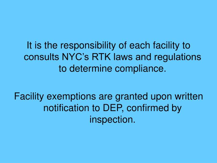 It is the responsibility of each facility to consults NYC's RTK laws and regulations to determine compliance.