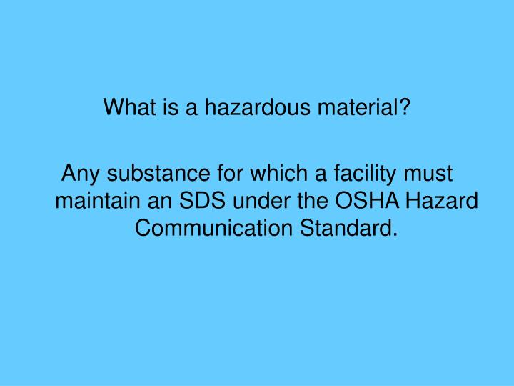 What is a hazardous material?