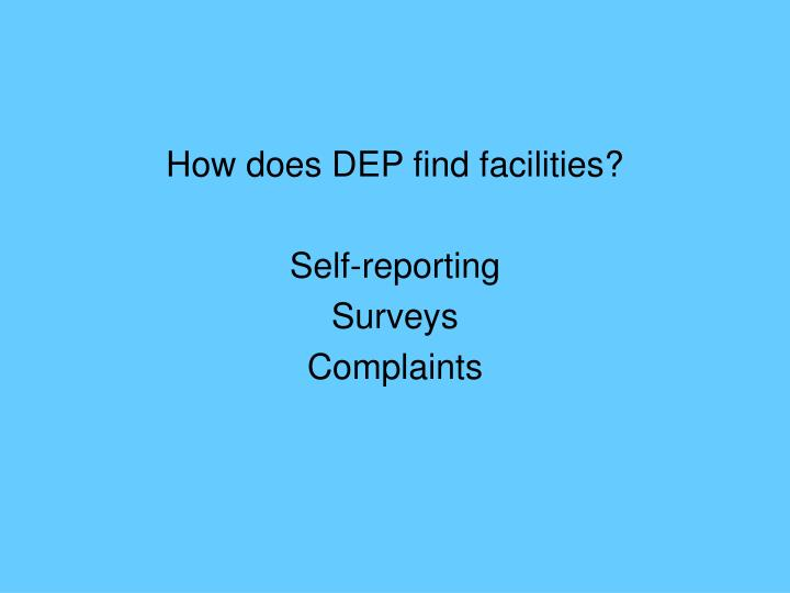 How does DEP find facilities?