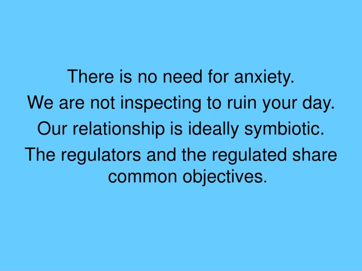 There is no need for anxiety.