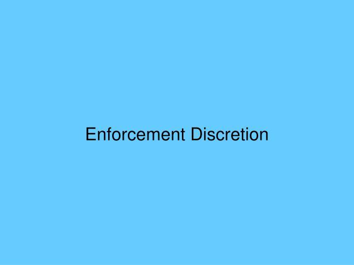 Enforcement Discretion