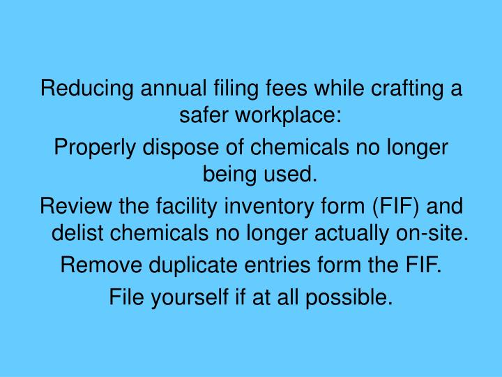 Reducing annual filing fees while crafting a safer workplace: