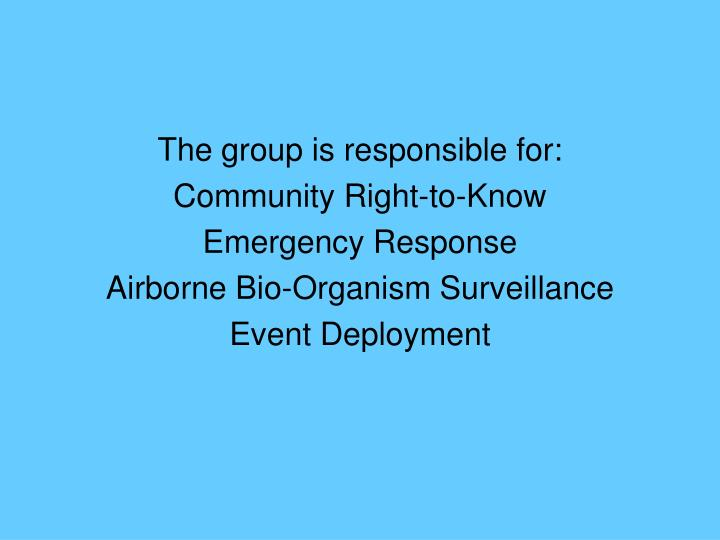 The group is responsible for: