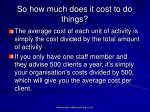so how much does it cost to do things