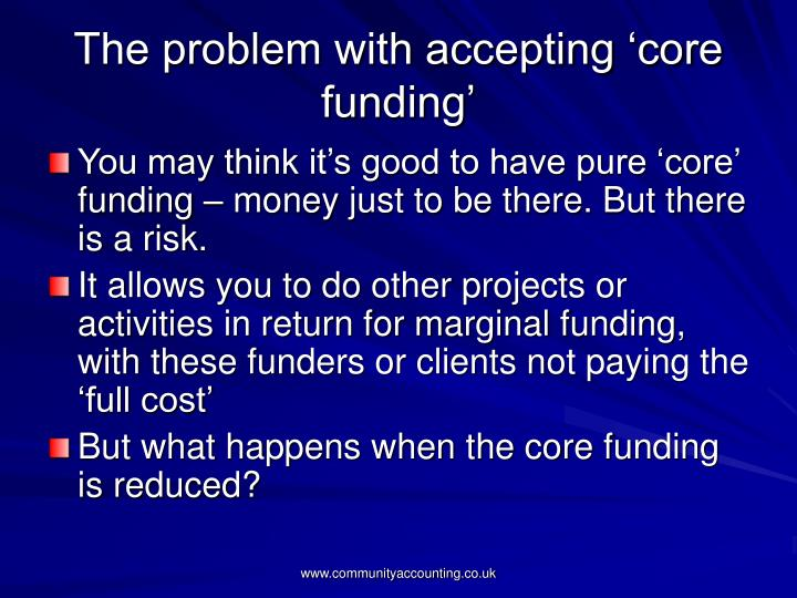 The problem with accepting 'core funding'